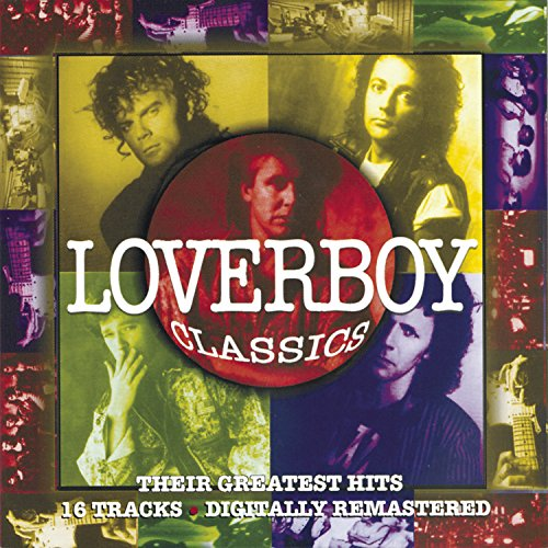 LOVERBOY - Loverboy Classics: Their Greatest Hits - Zortam Music