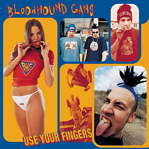 Bloodhound Gang - use your fingers - Zortam Music