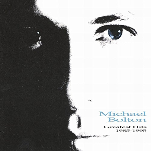 Michael Bolton - Greatest Hits 1985-1995 - Zortam Music