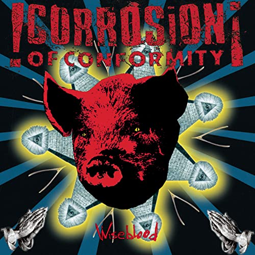 Corrosion Of Conformity - Wiseblood - Zortam Music