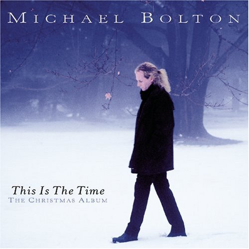 Michael Bolton - This Is the Time: The Christmas Album - Zortam Music
