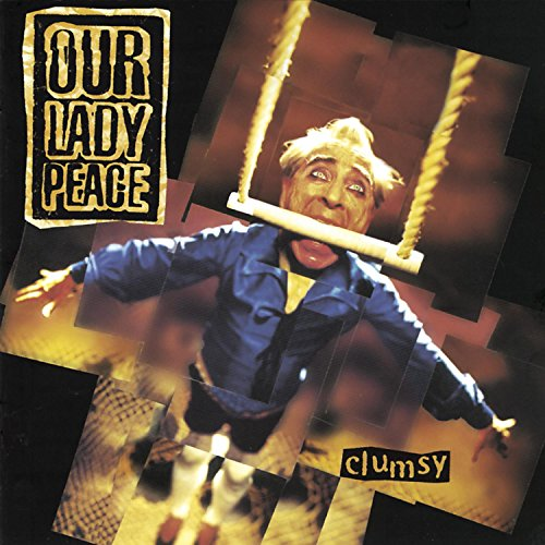 Our Lady Peace - Clumsy - Zortam Music