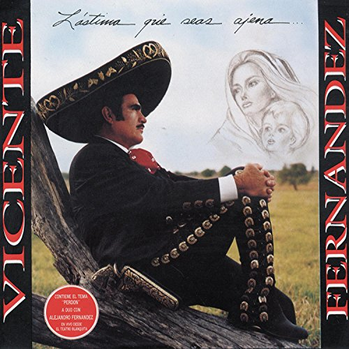 Vicente Fernandez - Perdon Lyrics - Zortam Music