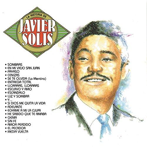 Javier Solis - La Historia de Javier Solis - Zortam Music