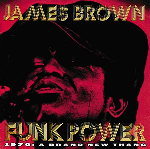 James Brown Funk Power - 1970: A Brand New Thang