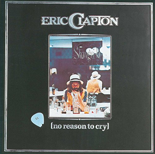 Eric Clapton - Eric Claption  (No Reason To Cry) - Zortam Music