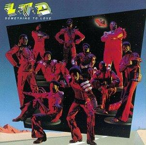 L.T.D. - Something To Love - Zortam Music