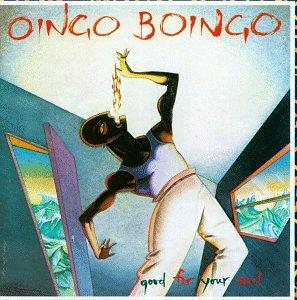 OINGO BOINGO - Good For Your Soul - Lyrics2You