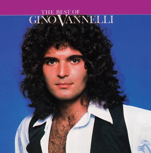 Gino Vannelli - The Best of Gino Vannelli - Zortam Music