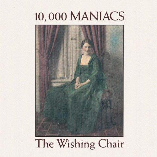 10,000 Maniacs - Wishing Chair, The - Zortam Music