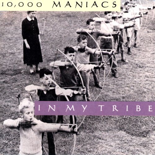 10,000 Maniacs - In My Tribe City Of Angels - Zortam Music