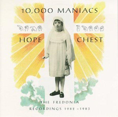 10,000 Maniacs - Hope Chest: The Fredonia Recordings 1982-1983 - Zortam Music