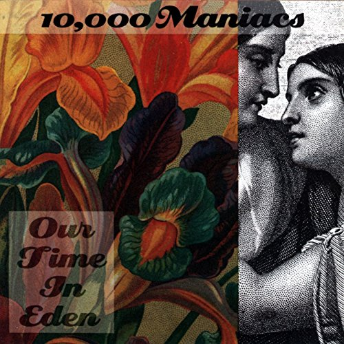 10,000 Maniacs - Our Time In Eden - Zortam Music