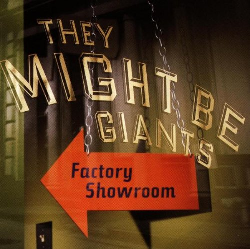They Might Be Giants - Factory Showroom - Lyrics2You