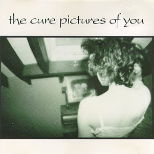 The Cure - Pictures of You - Zortam Music