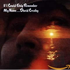 David Crosby - If I Only Could Remember My Name