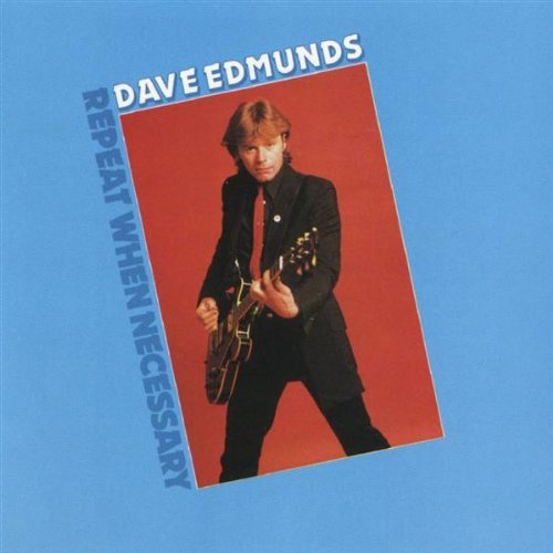 DAVE EDMUNDS - Repeat When Necessary - Zortam Music