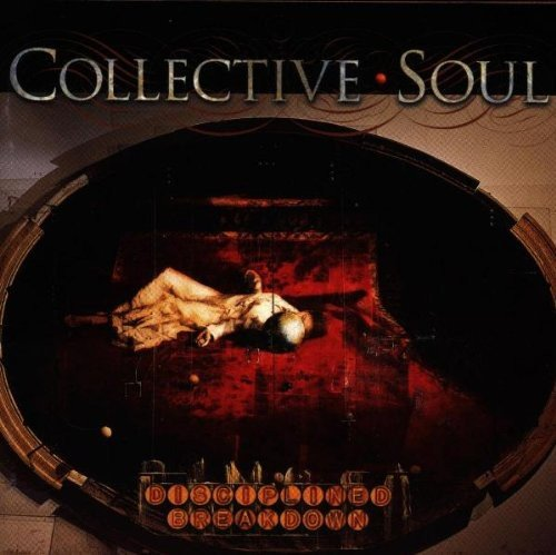 Collective Soul - Disciplined Breakdown - Zortam Music