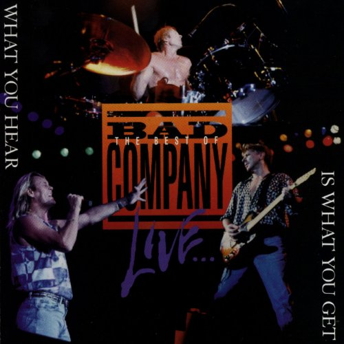 Bad Company - The Best Of Bad Company Live...What You Hear Is What You Get - Zortam Music