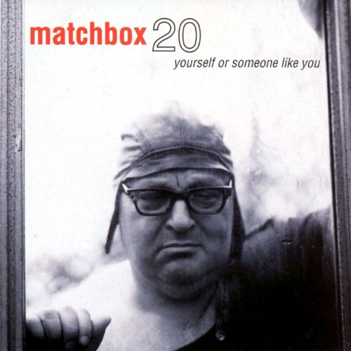 Matchbox 20 - Someone Like Yourself - Zortam Music