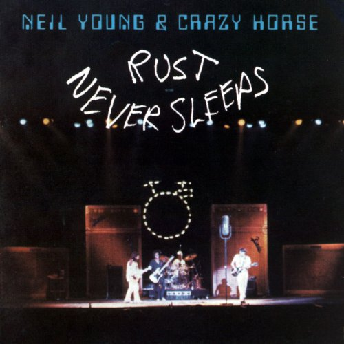Neil Young & Crazy Horse - Rust Never Sleeps - Zortam Music