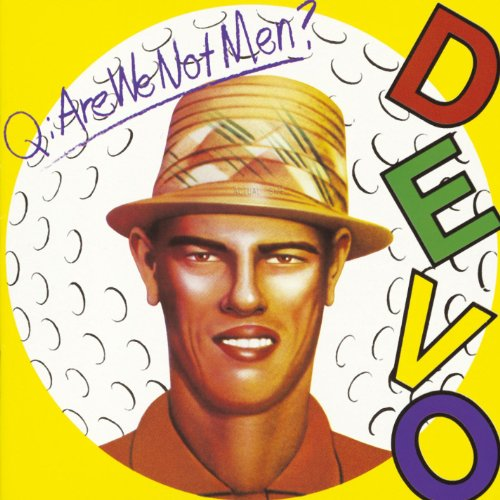 DEVO - Q: Are We Not Men? A: We Are - Zortam Music