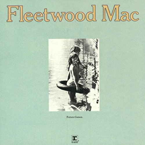 Fleetwood Mac - Future Games - Zortam Music