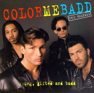 Color Me Badd - Young Gifted And Badd: Remixes - Zortam Music