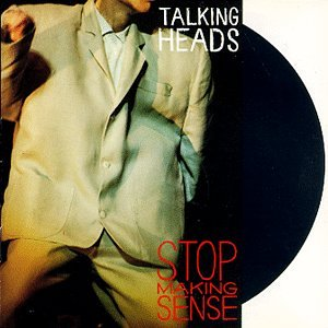 Talking Heads - Stop Making Sense - Zortam Music