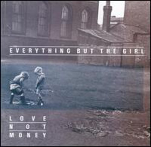Everything But The Girl - Love Not Money - Zortam Music