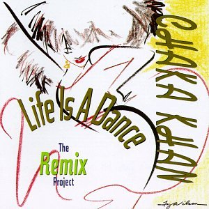 Chaka Khan - Life Is A Dance - The Remix Project - Zortam Music