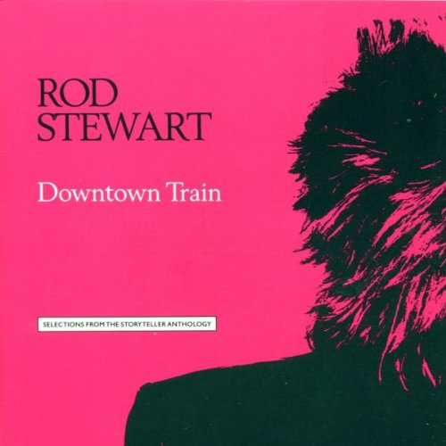 Rod Stewart - Downtown Train (Selections Fr - Zortam Music