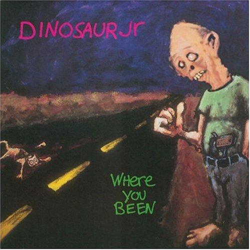 Dinosaur Jr. - Where You Been - Zortam Music