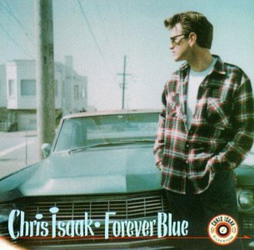 Chris Isaak - Forever Blue - Zortam Music