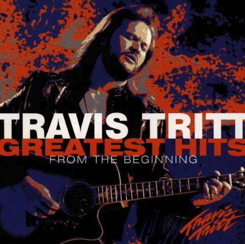 TRAVIS TRITT - Greatest Hits From The Begining - Zortam Music