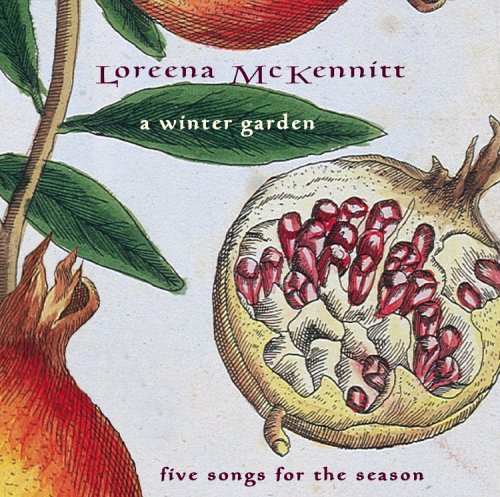 Loreena McKennitt - A Winter Garden - Five Songs For The Season - Zortam Music