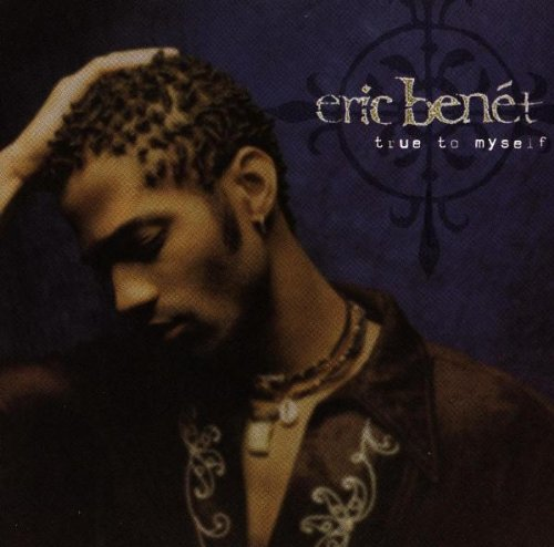 Eric Benet - True to Myself - Zortam Music