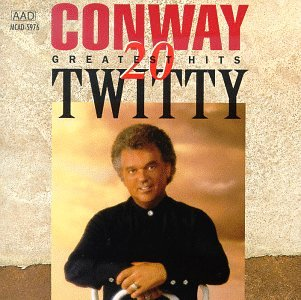 CONWAY TWITTY - Conway Twitty - 20 Greatest Hits - Zortam Music