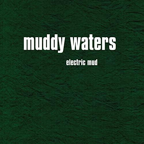 Muddy Waters - Electric Mud - Zortam Music