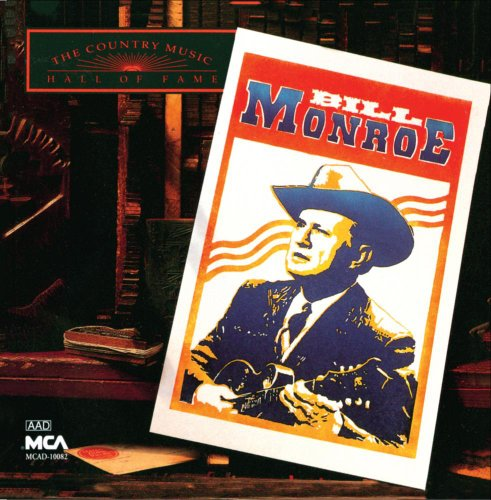 The Country Music Hall of Fame: Bill Monroe