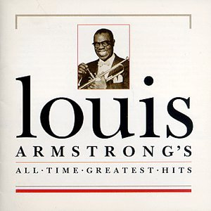 Louis Armstrong - Louis Armstrong - All-Time Greatest Hits - Zortam Music