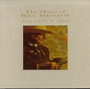 The Music of Bill Monroe: 1936 to 1994