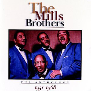 The Mills Brothers - The Mills Brothers: The Anthology (1931-1968) [US-Import] - Zortam Music