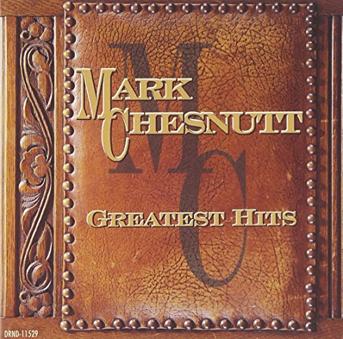 MARK CHESNUTT - Mark Chesnutt - Greatest Hits - Zortam Music