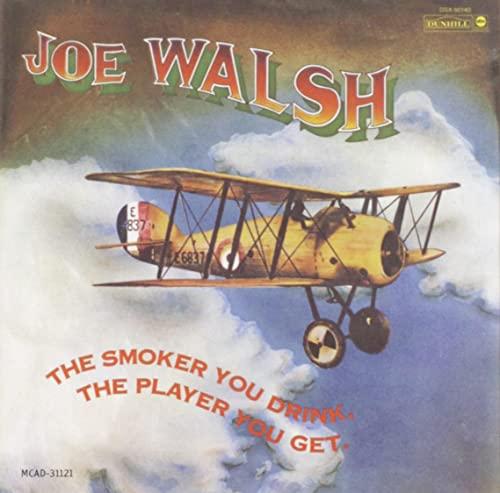Joe Walsh - The Smoker You Drink - The Player You Get - Zortam Music