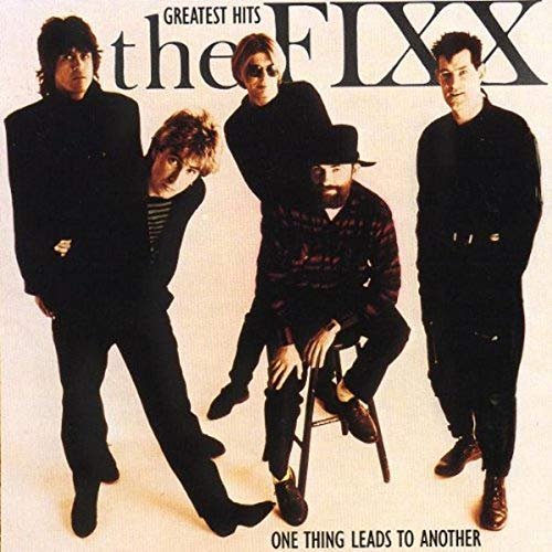 FIXX - Greatest Hits: One Thing Leads To Another - Zortam Music