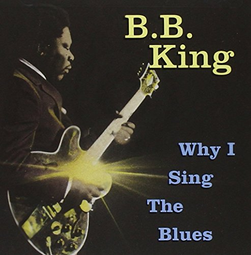 B.B. King - Why I Sing the Blues [MCA] - Zortam Music