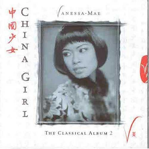 Vanessa Mae - Classical Album, Vol. 2: China Girl - Zortam Music