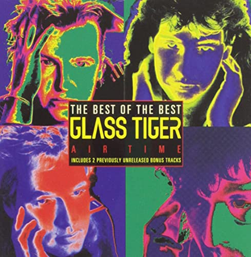 Glass Tiger - The Best of Glass Tiger: Air Time - Zortam Music