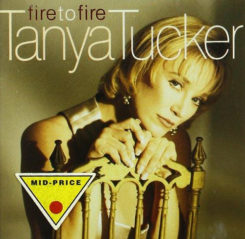 TANYA TUCKER - Fire to Fire - Zortam Music